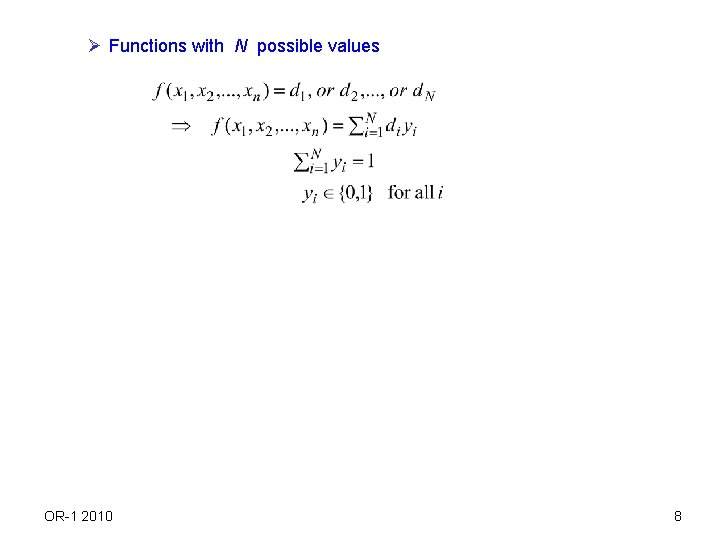 Ø Functions with N possible values OR-1 2010 8