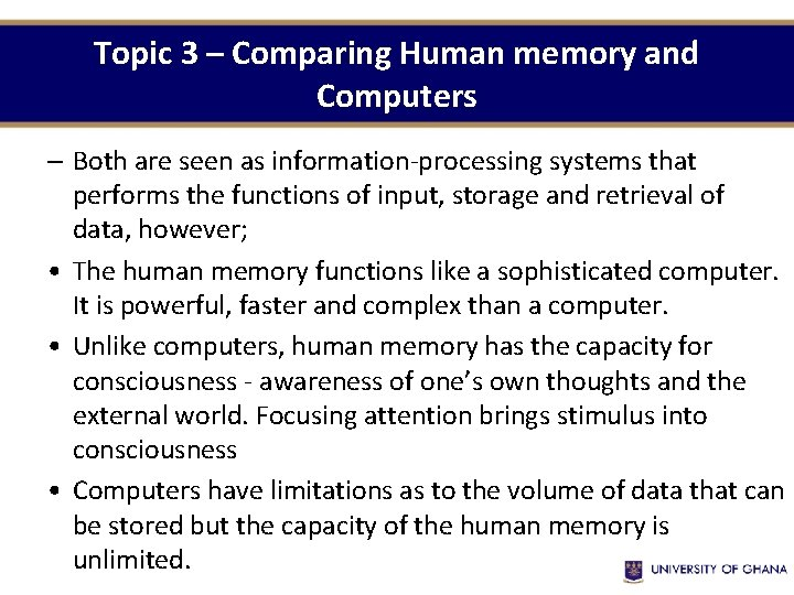 Topic 3 – Comparing Human memory and Computers – Both are seen as information-processing