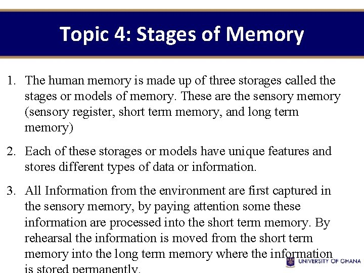 Topic 4: Stages of Memory 1. The human memory is made up of three