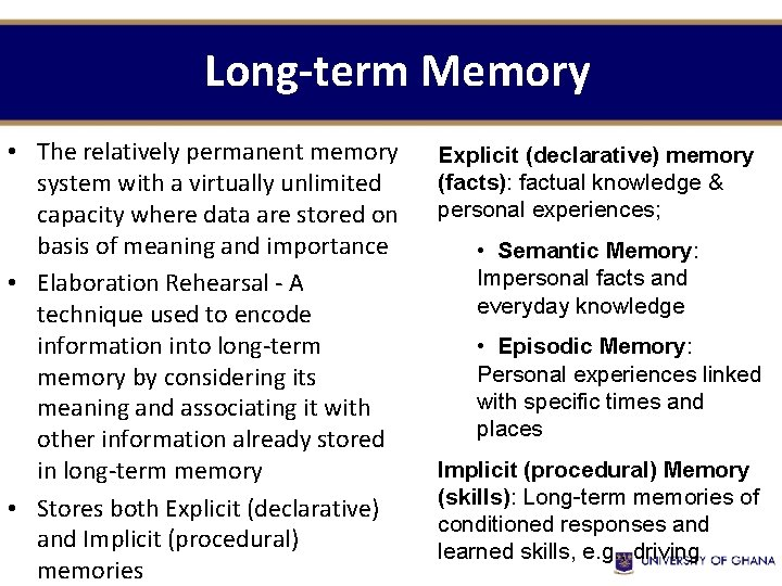 Long-term Memory • The relatively permanent memory system with a virtually unlimited capacity where