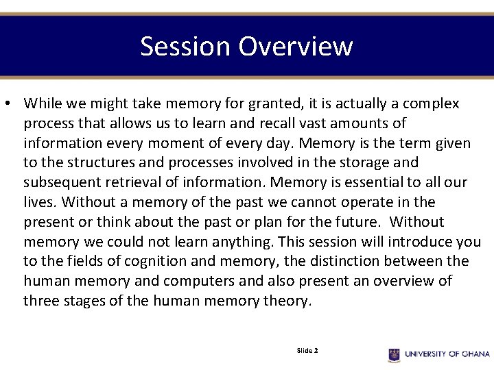 Session Overview • While we might take memory for granted, it is actually a