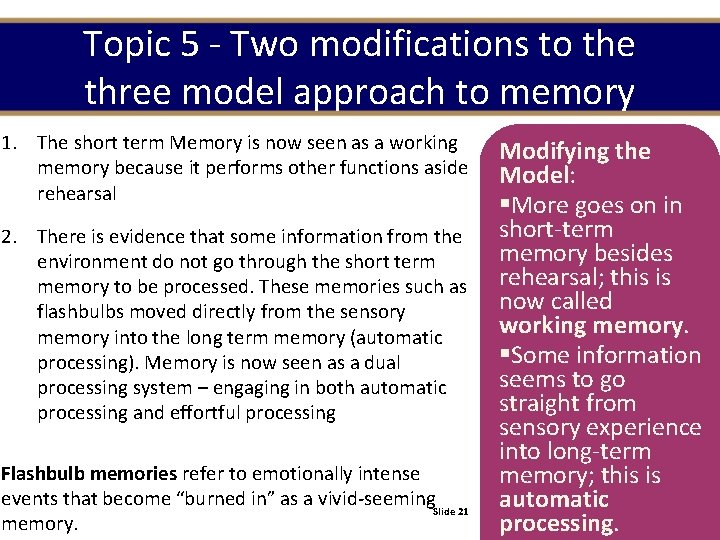 Topic 5 - Two modifications to the three model approach to memory 1. The