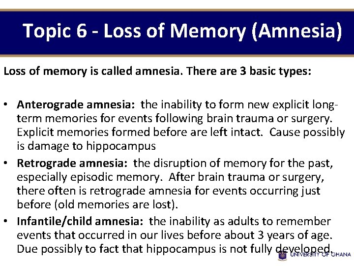 Topic 6 - Loss of Memory (Amnesia) Loss of memory is called amnesia. There