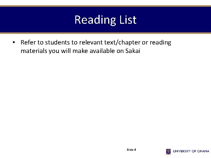 Reading List • Refer to students to relevant text/chapter or reading materials you will