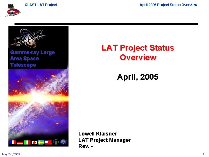 GLAST LAT Project Gamma-ray Large Area Space Telescope April 2005 Project Status Overview LAT