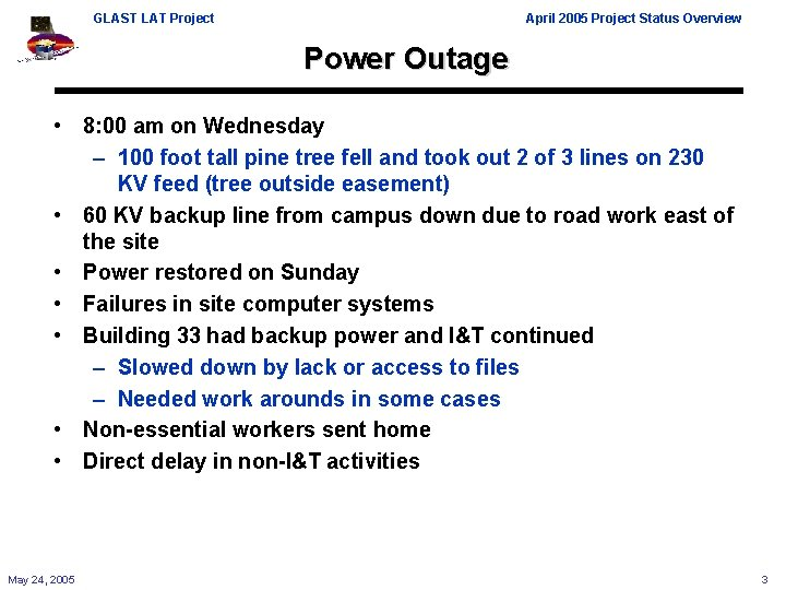 GLAST LAT Project April 2005 Project Status Overview Power Outage • 8: 00 am