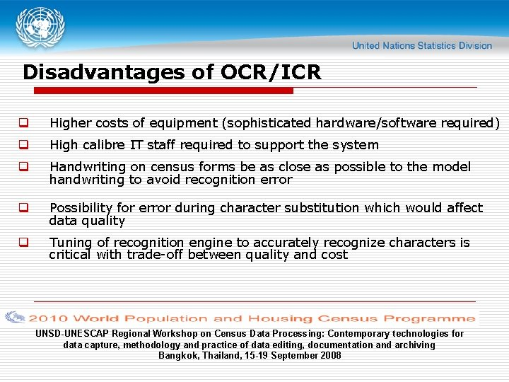 Disadvantages of OCR/ICR q Higher costs of equipment (sophisticated hardware/software required) q High calibre