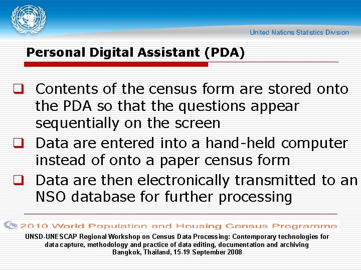 Personal Digital Assistant (PDA) q Contents of the census form are stored onto the