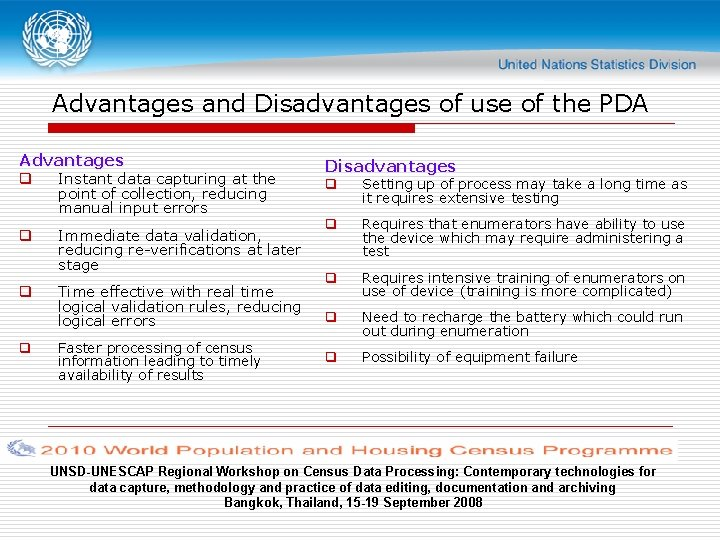 Advantages and Disadvantages of use of the PDA Advantages q Instant data capturing at