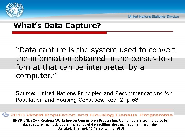 """What's Data Capture? """"Data capture is the system used to convert the information obtained"""
