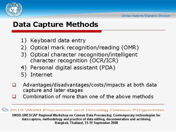 Data Capture Methods 1) Keyboard data entry 2) Optical mark recognition/reading (OMR) 3) Optical