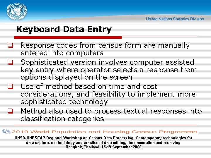 Keyboard Data Entry q Response codes from census form are manually entered into computers