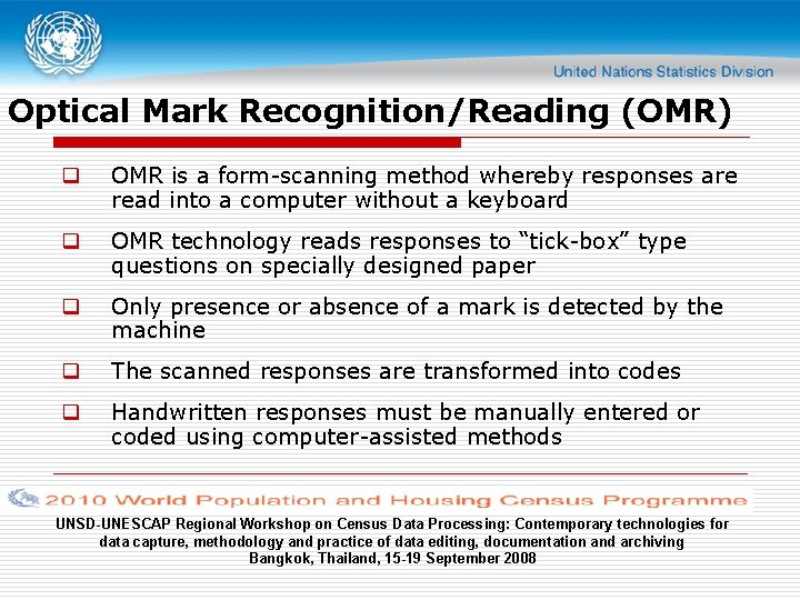 Optical Mark Recognition/Reading (OMR) q OMR is a form-scanning method whereby responses are read