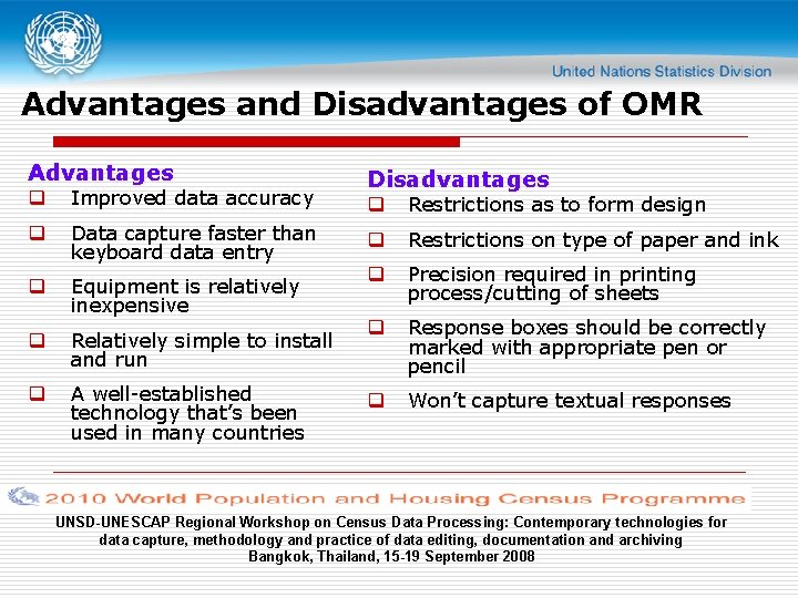 Advantages and Disadvantages of OMR Advantages q Improved data accuracy q Data capture faster