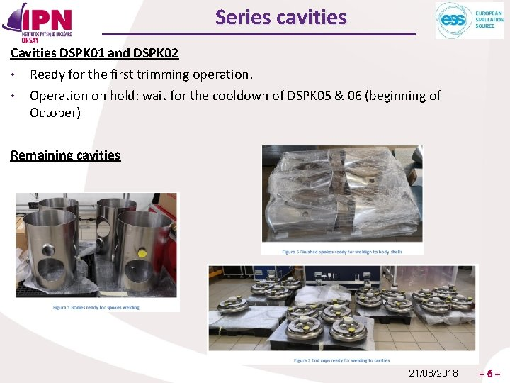 Series cavities Cavities DSPK 01 and DSPK 02 • • Ready for the first