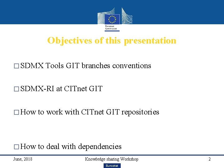 Objectives of this presentation � SDMX Tools GIT branches conventions � SDMX-RI at CITnet