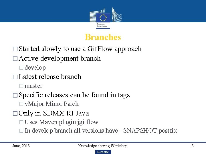 Branches � Started slowly to use a Git. Flow approach � Active development branch