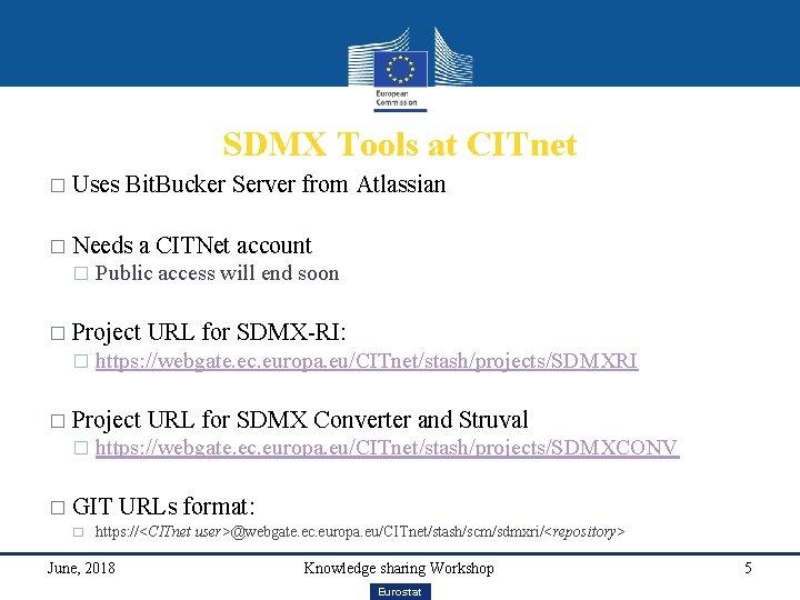 SDMX Tools at CITnet � Uses Bit. Bucker Server from Atlassian � Needs �