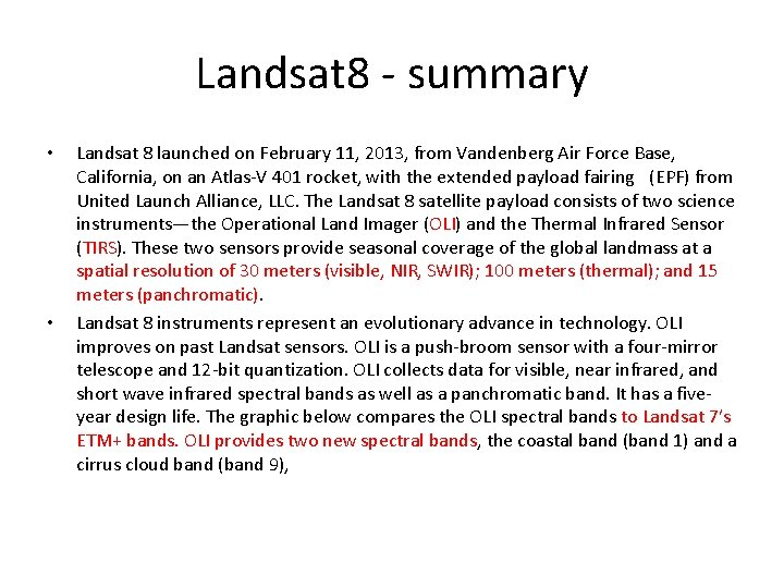 Landsat 8 - summary • • Landsat 8 launched on February 11, 2013, from