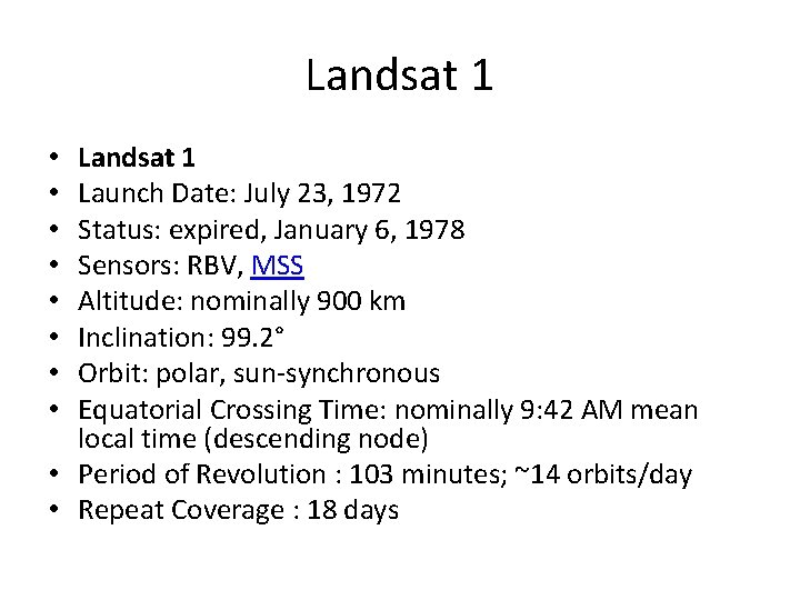 Landsat 1 Launch Date: July 23, 1972 Status: expired, January 6, 1978 Sensors: RBV,