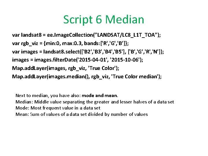 """Script 6 Median var landsat 8 = ee. Image. Collection(""""LANDSAT/LC 8_L 1 T_TOA""""); var"""
