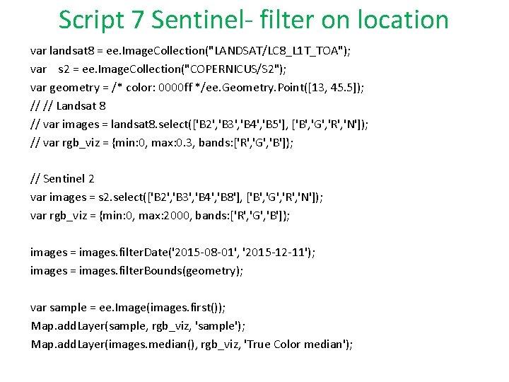 """Script 7 Sentinel- filter on location var landsat 8 = ee. Image. Collection(""""LANDSAT/LC 8_L"""