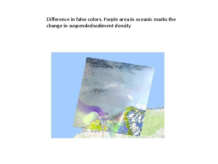 Difference in false colors. Purple area in oceanic marks the change in suspendedsediment density