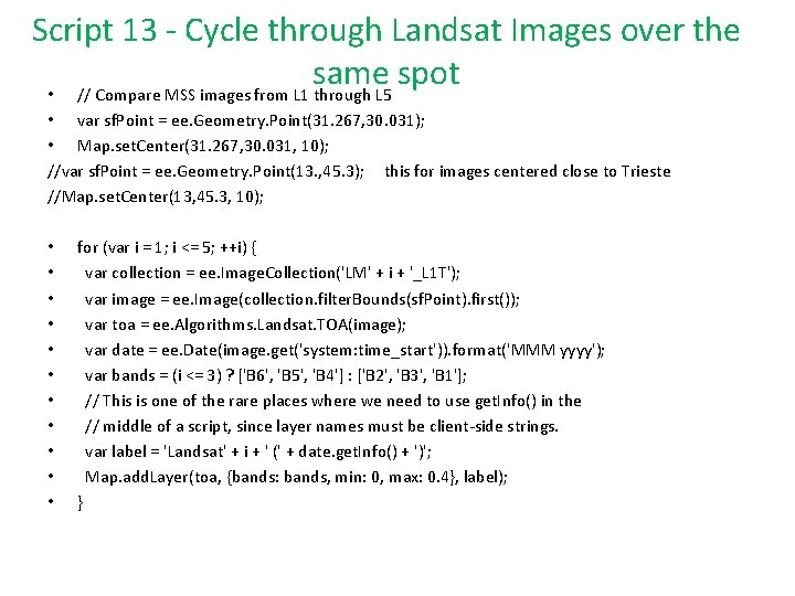 Script 13 - Cycle through Landsat Images over the same spot • // Compare