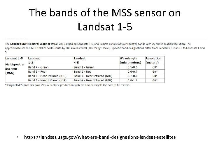 The bands of the MSS sensor on Landsat 1 -5 • https: //landsat. usgs.