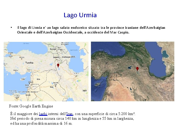Lago Urmia • Il lago di Urmia e' un lago salato endoreico situato tra