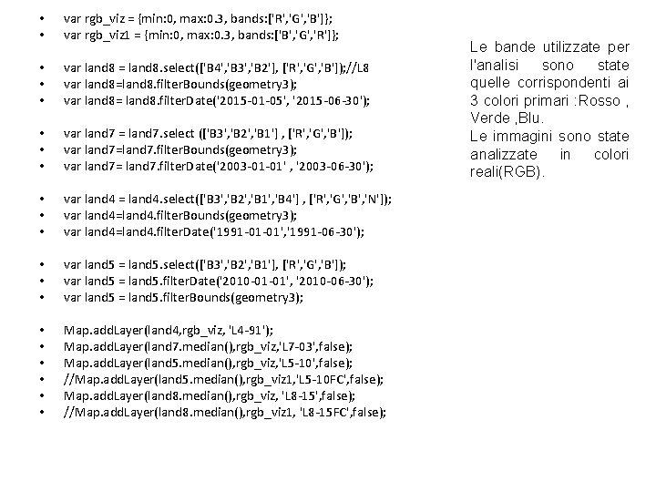 • • var rgb_viz = {min: 0, max: 0. 3, bands: ['R', 'G',