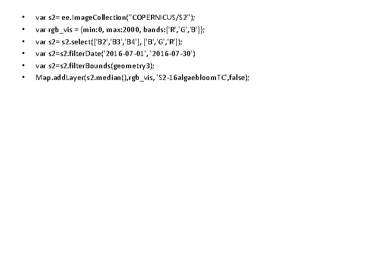 """• • • var s 2= ee. Image. Collection(""""COPERNICUS/S 2""""); var rgb_vis ="""