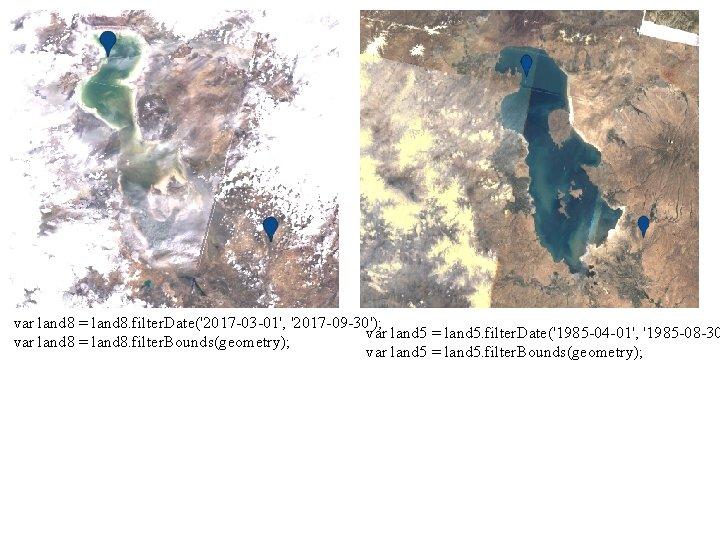var land 8 = land 8. filter. Date('2017 -03 -01', '2017 -09 -30'); var