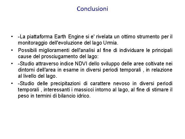 Conclusioni • -La piattaforma Earth Engine si e' rivelata un ottimo strumento per il