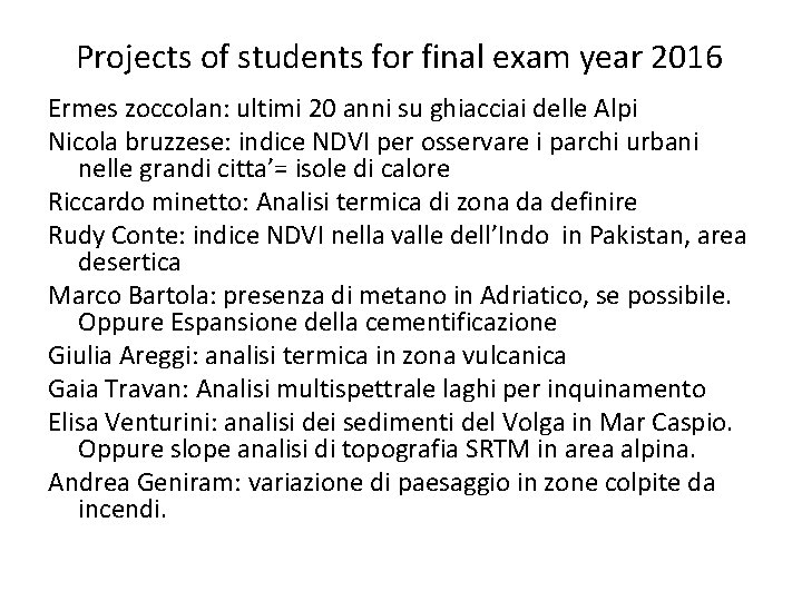 Projects of students for final exam year 2016 Ermes zoccolan: ultimi 20 anni su