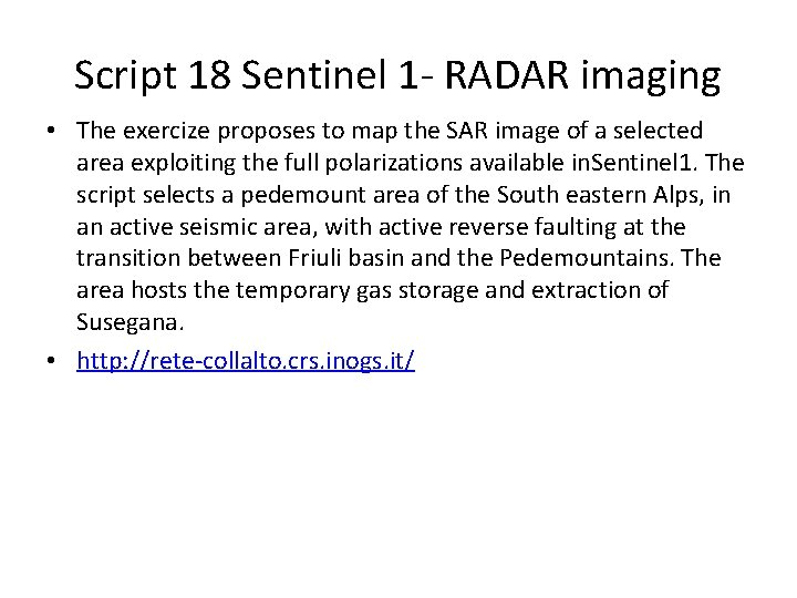 Script 18 Sentinel 1 - RADAR imaging • The exercize proposes to map the