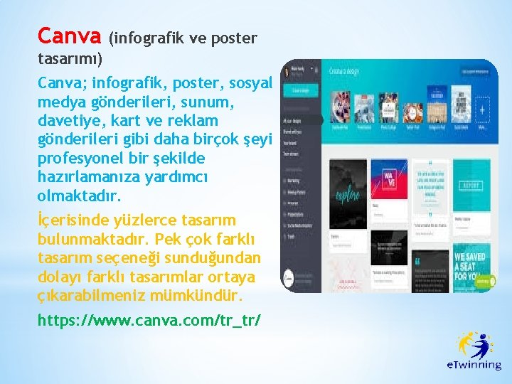 Canva (infografik ve poster tasarımı) Canva; infografik, poster, sosyal medya gönderileri, sunum, davetiye, kart