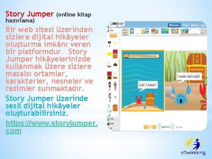 Story Jumper hazırlama) (online kitap Bir web sitesi üzerinden sizlere dijital hikâyeler oluşturma imkânı