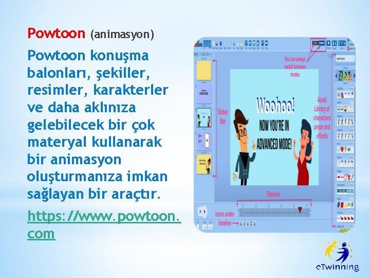 Powtoon (animasyon) Powtoon konuşma balonları, şekiller, resimler, karakterler ve daha aklınıza gelebilecek bir çok