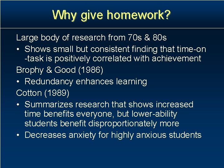 Why give homework? Large body of research from 70 s & 80 s •