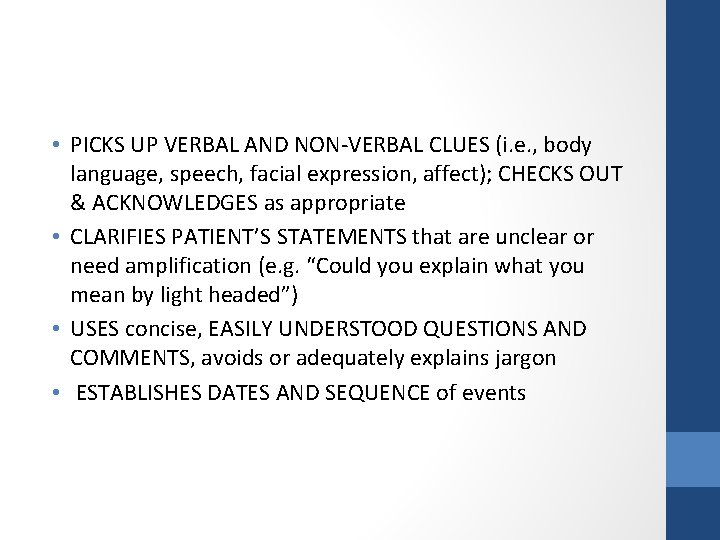 • PICKS UP VERBAL AND NON-VERBAL CLUES (i. e. , body language, speech,