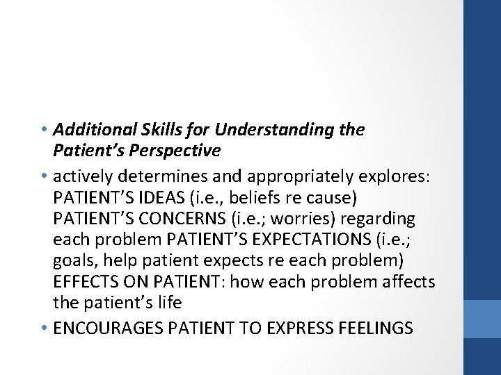 • Additional Skills for Understanding the Patient's Perspective • actively determines and appropriately