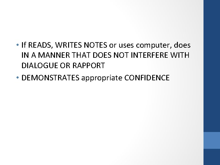 • If READS, WRITES NOTES or uses computer, does IN A MANNER THAT