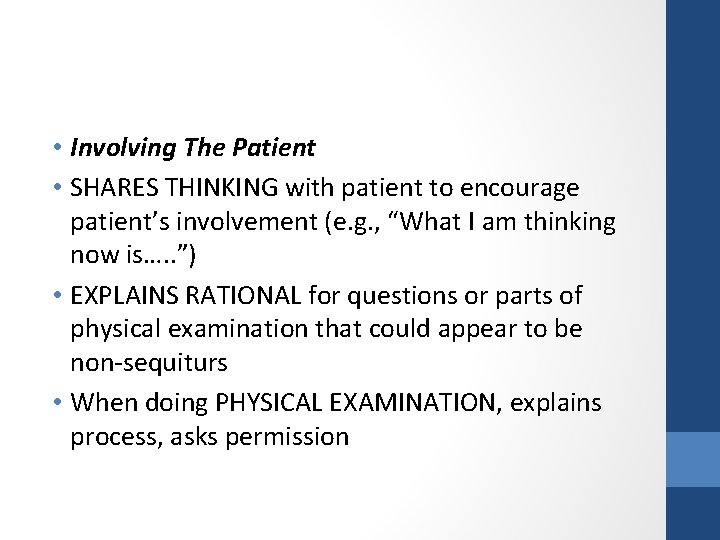 • Involving The Patient • SHARES THINKING with patient to encourage patient's involvement