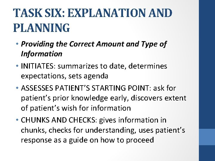 TASK SIX: EXPLANATION AND PLANNING • Providing the Correct Amount and Type of Information