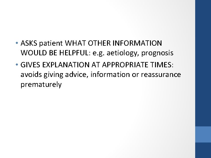 • ASKS patient WHAT OTHER INFORMATION WOULD BE HELPFUL: e. g. aetiology, prognosis