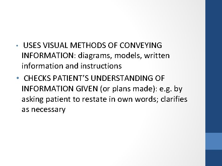 USES VISUAL METHODS OF CONVEYING INFORMATION: diagrams, models, written information and instructions • CHECKS