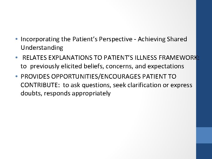 • Incorporating the Patient's Perspective - Achieving Shared Understanding • RELATES EXPLANATIONS TO