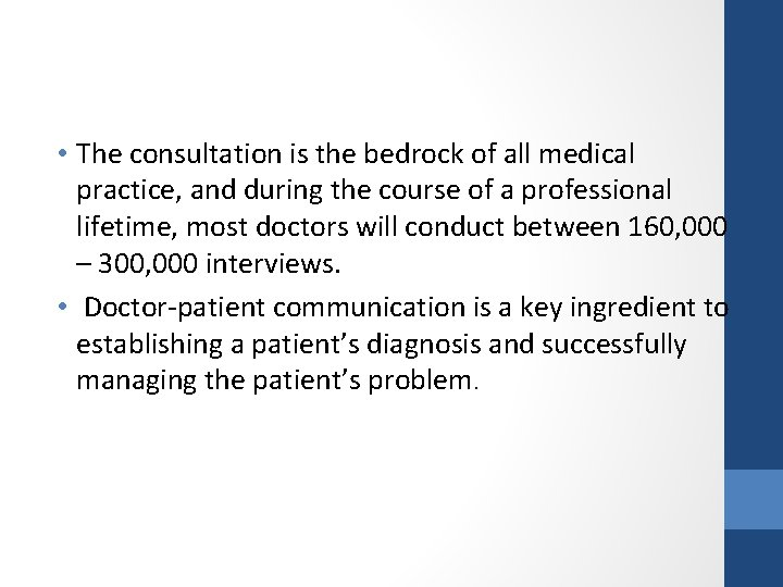 • The consultation is the bedrock of all medical practice, and during the