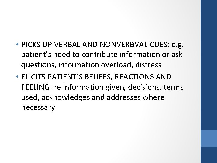 • PICKS UP VERBAL AND NONVERBVAL CUES: e. g. patient's need to contribute